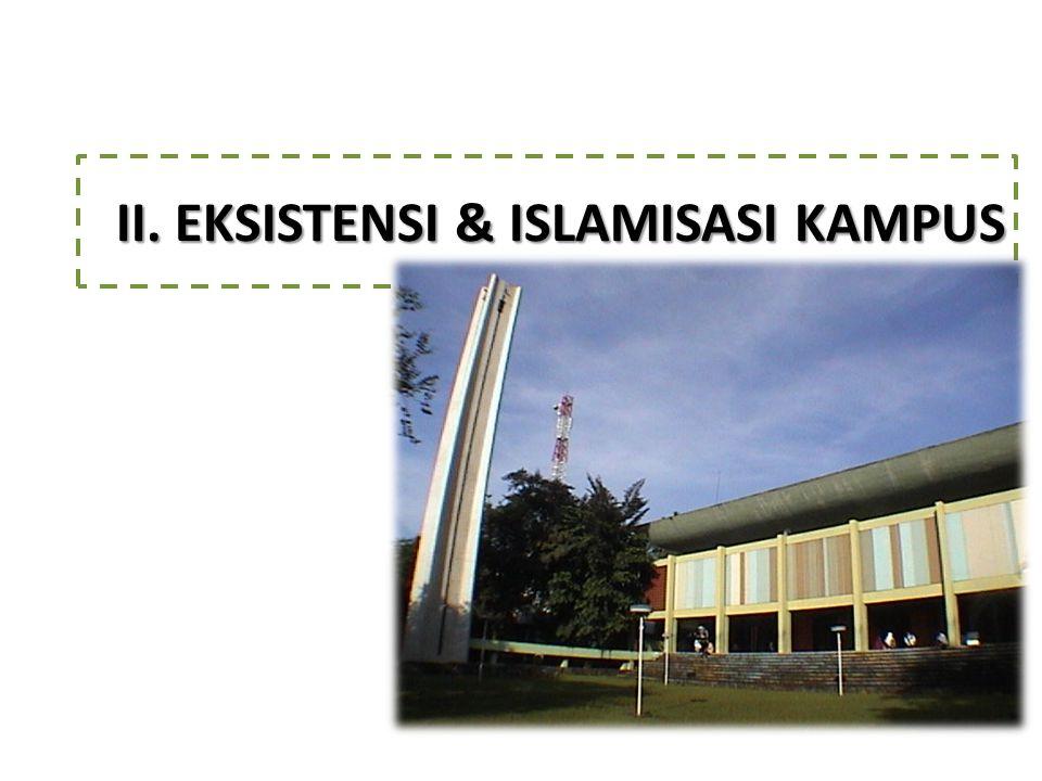 II. EKSISTENSI & ISLAMISASI KAMPUS