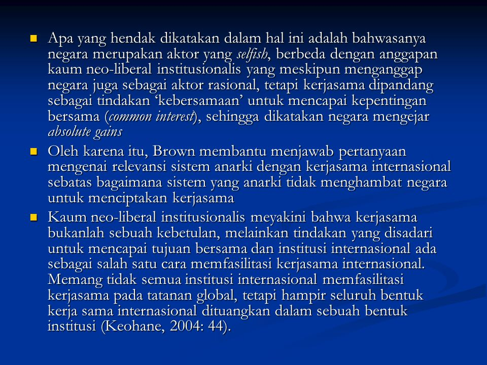 Tiga level institusi (Reus-Smit, 2005) Constitutional institutions Constitutional institutions Fundamental institutions Fundamental institutions Issue-specific institutions atau 'regimes' Issue-specific institutions atau 'regimes'