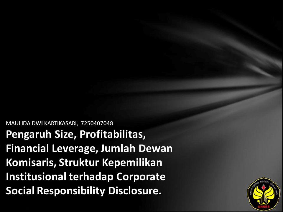 MAULIDA DWI KARTIKASARI, 7250407048 Pengaruh Size, Profitabilitas, Financial Leverage, Jumlah Dewan Komisaris, Struktur Kepemilikan Institusional terhadap Corporate Social Responsibility Disclosure.