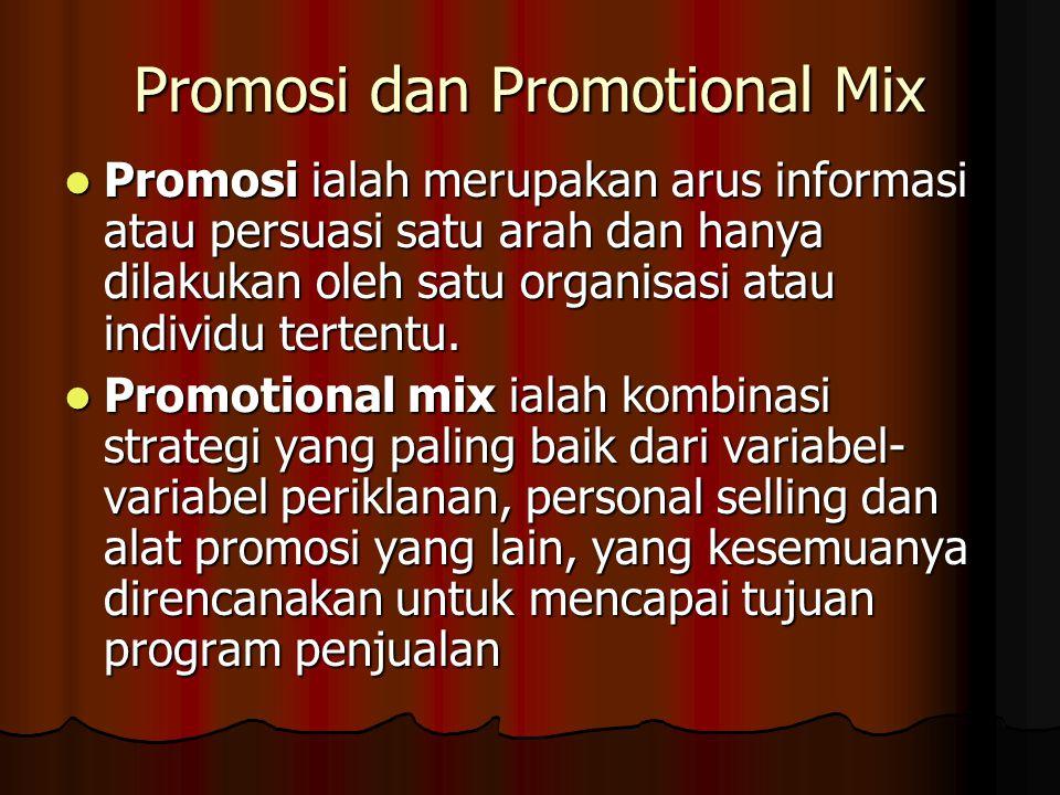 Promosi dan Promotional Mix Promosi ialah merupakan arus informasi atau persuasi satu arah dan hanya dilakukan oleh satu organisasi atau individu tert