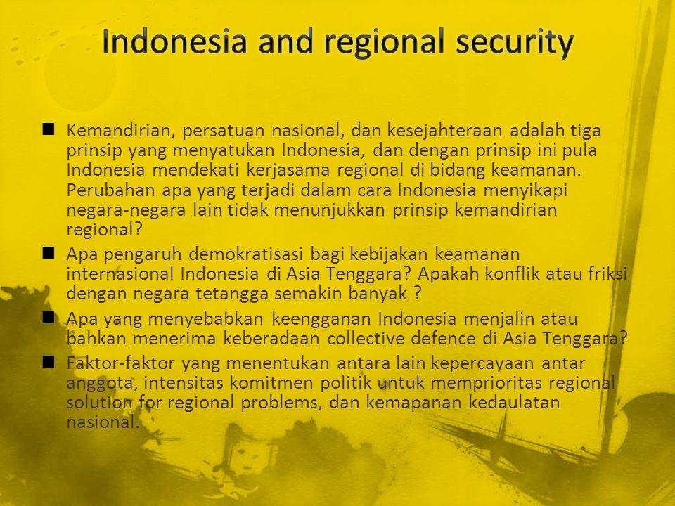 Kemandirian, persatuan nasional, dan kesejahteraan adalah tiga prinsip yang menyatukan Indonesia, dan dengan prinsip ini pula Indonesia mendekati kerj