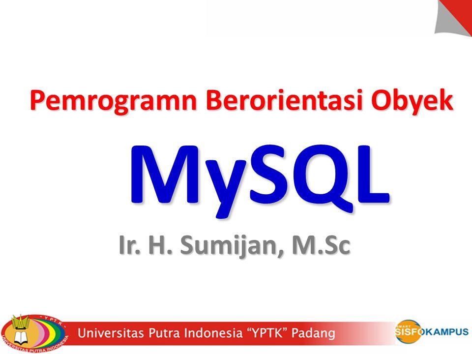 Pokok Bahasan Pengenalan DataBase Pengenalan DataBase Dasar-Dasar MySQL Dasar-Dasar MySQL
