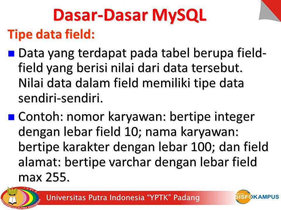 Menampilkan data dengan record tertentu: Menampilkan data dengan record tertentu: select * from namatabel where baris=nilai; Dasar-Dasar MySQL