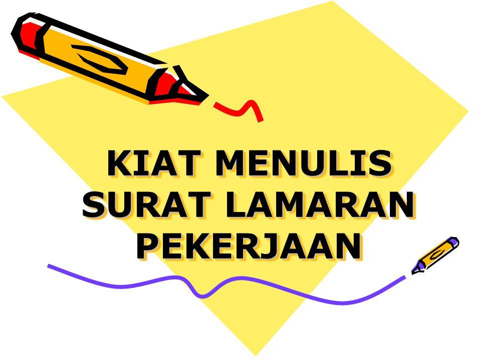 LANGKAH-LANGKAH DALAM MENULIS SURAT LAMARAN I.Persiapan.
