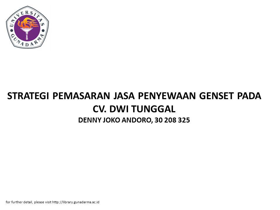 Abstrak ABSTRAK DENNY JOKO ANDORO, 30 208 325 STRATEGI PEMASARAN JASA PENYEWAAN GENSET PADA CV.