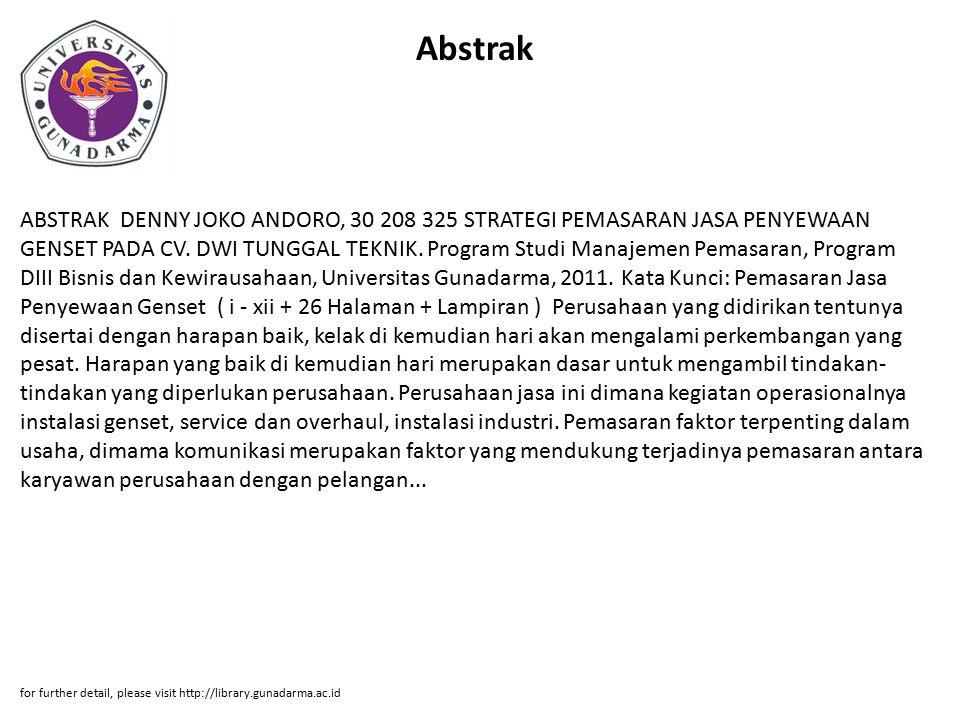 Abstrak ABSTRAK DENNY JOKO ANDORO, 30 208 325 STRATEGI PEMASARAN JASA PENYEWAAN GENSET PADA CV. DWI TUNGGAL TEKNIK. Program Studi Manajemen Pemasaran,