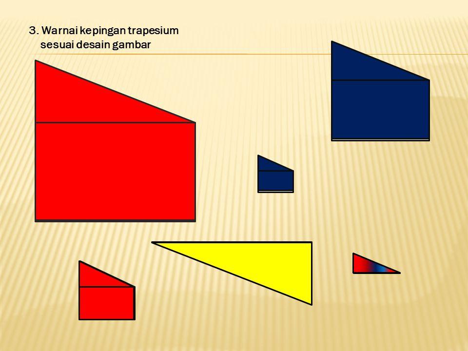 3. Warnai kepingan trapesium sesuai desain gambar