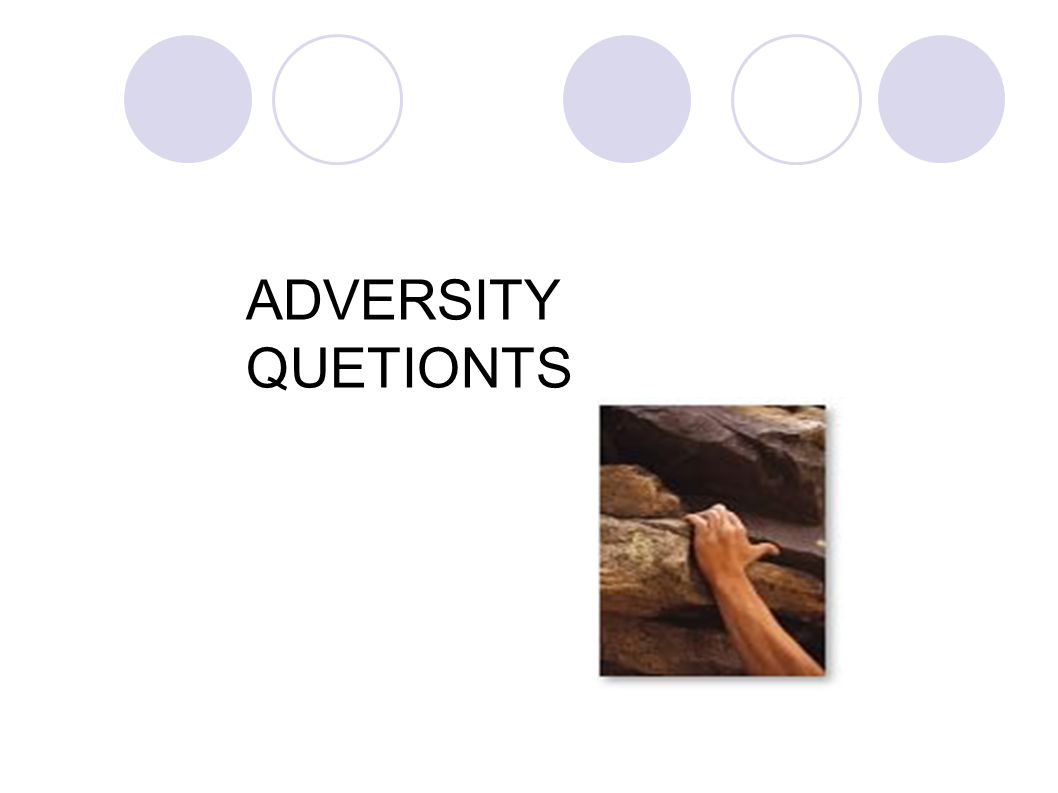 ADVERSITY QUETIONTS
