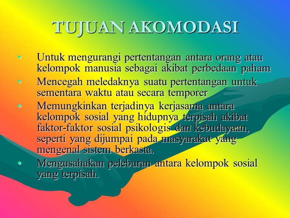 Akomodasi menunjuk pada keadaan, adanya suatu keseimbangan dalam interaksi antara orang- perorangan atau kelompok-kelompok manusia dalam kaitannya den
