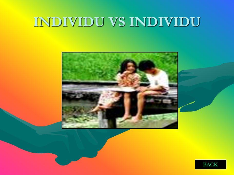 INDIVIDU VS INDIVIDU BACK