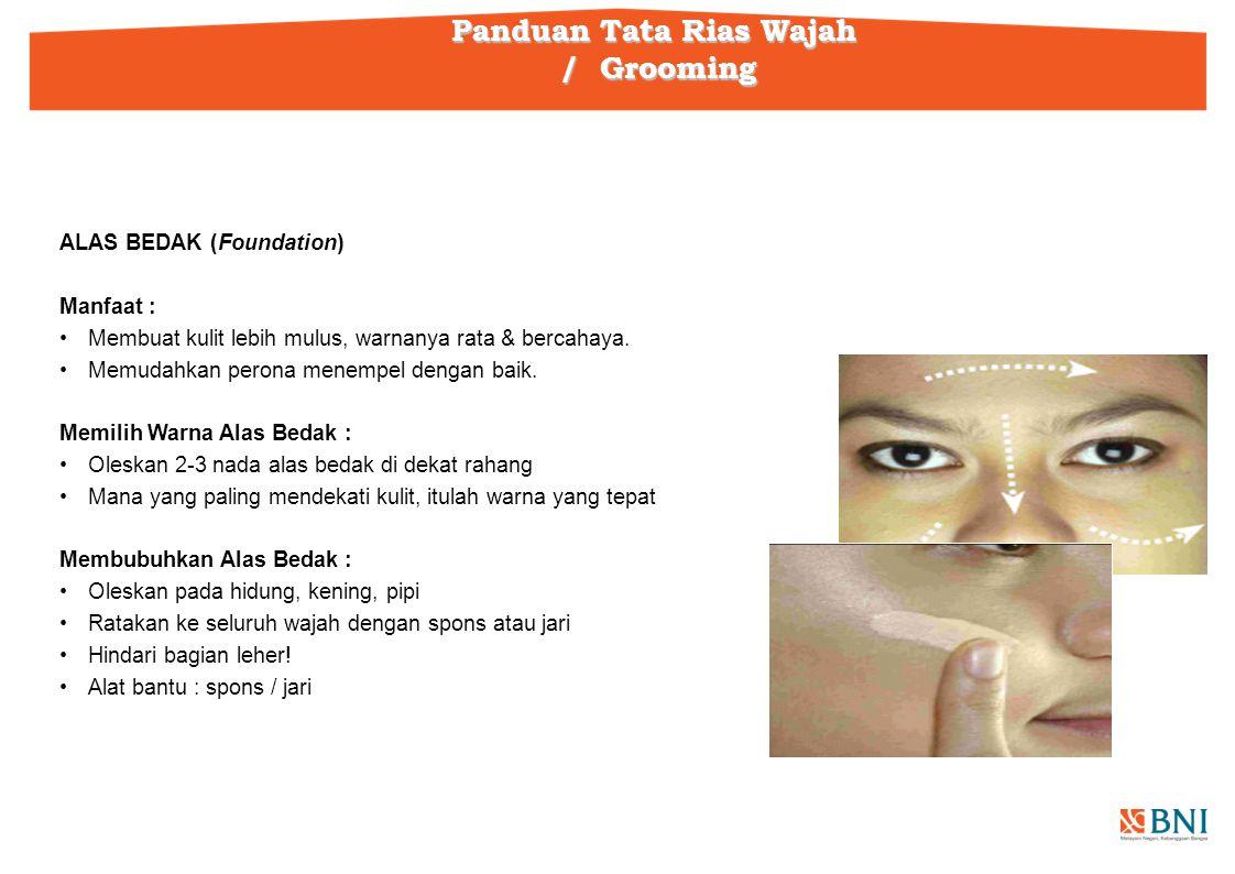 ALAS BEDAK (Foundation) Manfaat : Membuat kulit lebih mulus, warnanya rata & bercahaya.