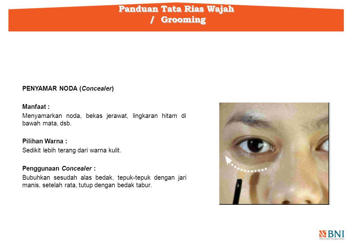 PENYAMAR NODA (Concealer) Manfaat : Menyamarkan noda, bekas jerawat, lingkaran hitam di bawah mata, dsb.