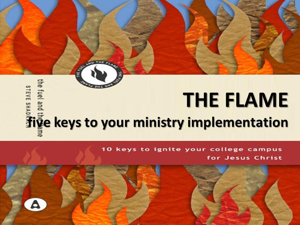THE FLAME five keys to your ministry implementation