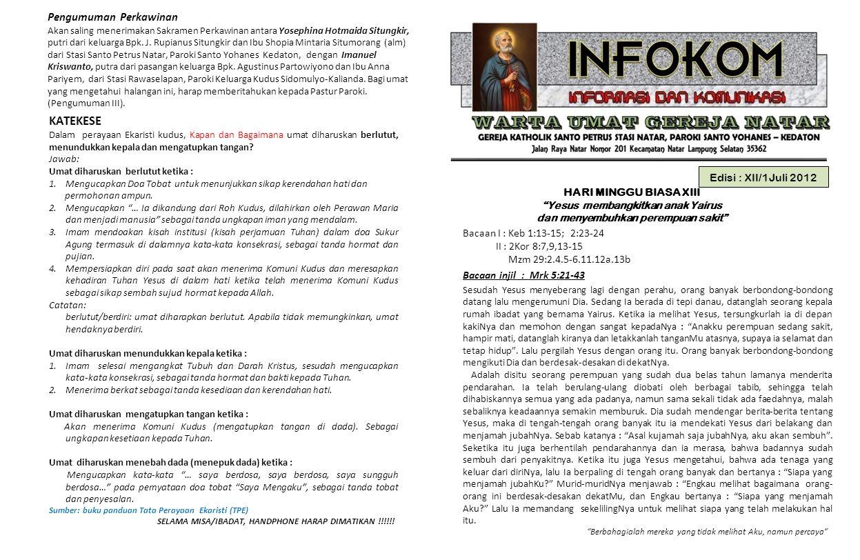 """Edisi : XII/1Juli 2012 HARI MINGGU BIASA XIII """" Yesus membangkitkan anak Yairus dan menyembuhkan perempuan sakit"""" Bacaan I : Keb 1:13-15; 2:23-24 II :"""
