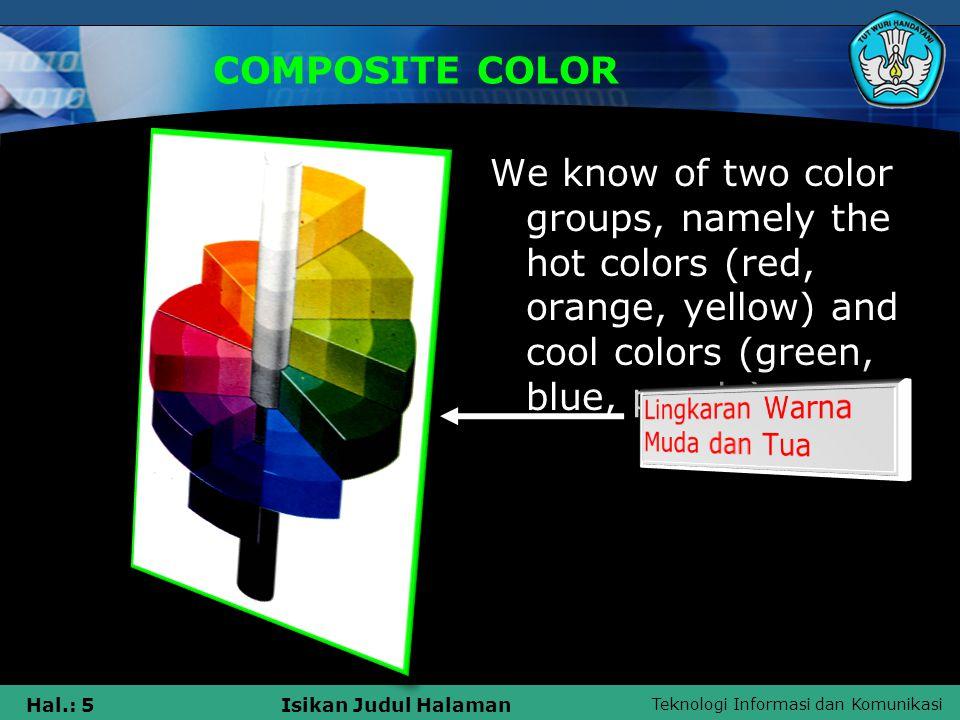 Teknologi Informasi dan Komunikasi Hal.: 16Isikan Judul Halaman PENERAPAN WARNA Warna Sebagai Penunjuk Produk Warna dalam kemasan biasanya diarahkan ke isi produk, seperti produk film animasi yang mengarah warna dominan film animasi.