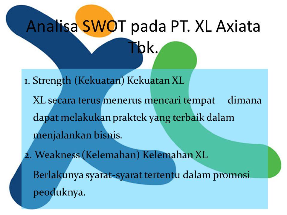 Analisa SWOT pada PT.XL Axiata Tbk. 3.