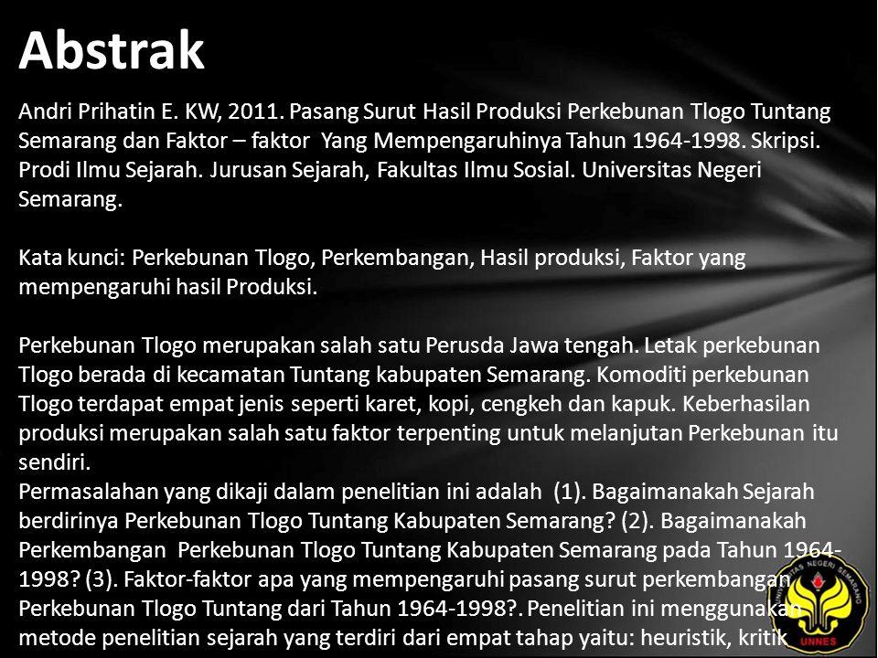 Abstrak Andri Prihatin E. KW, 2011. Pasang Surut Hasil Produksi Perkebunan Tlogo Tuntang Semarang dan Faktor – faktor Yang Mempengaruhinya Tahun 1964-
