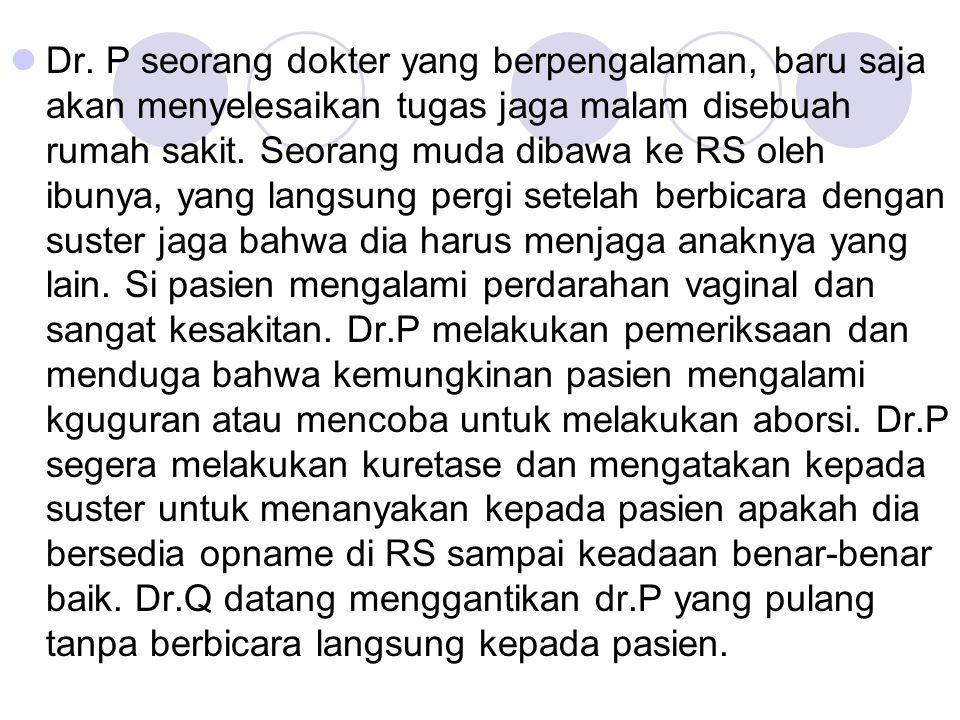 d.Hanya bisa dirumuskan berdasarkan pengetahuan & pengalaman profesi kedokteran.