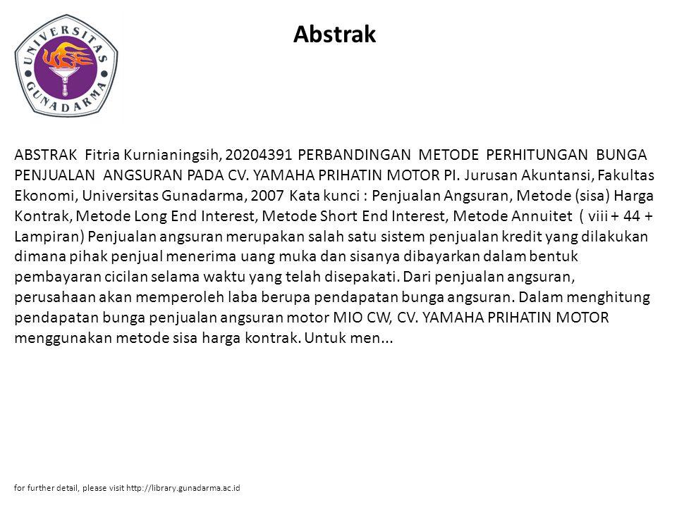 Abstrak ABSTRAK Fitria Kurnianingsih, 20204391 PERBANDINGAN METODE PERHITUNGAN BUNGA PENJUALAN ANGSURAN PADA CV.