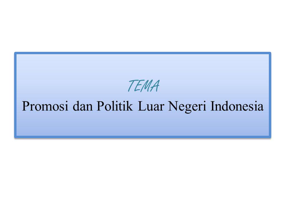 TEMA Promosi dan Politik Luar Negeri Indonesia