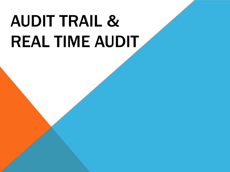 REAL TIME AUDIT Real Time Audit atau RTA adalah suatu sistem untuk mengawasi kegiatan teknis dan keuangan sehingga dapat memberikan penilaian yang transparan status saat ini dari semua kegiatan, di mana pun mereka berada.