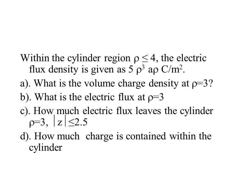 Contoh Soal 3.2 Diketahui rapat fluks listrik : a).
