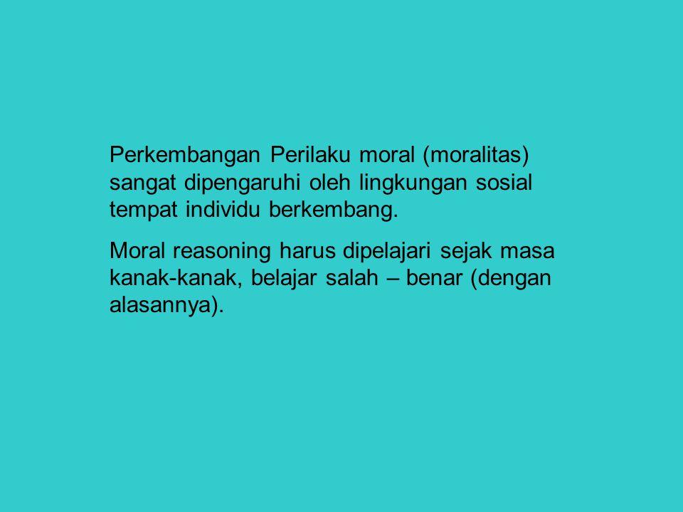 Empat hal pokok dalam mempelajari sikap moral : 1.Mempelajari apa yang diharapkan oleh kelompoknya, 2.Mengembangkan hati nurani, 3.Belajar mengalami rasa bersalah dan rasa malu bila berbuat salah 4.Berkesempatan berinteraksi sosial,