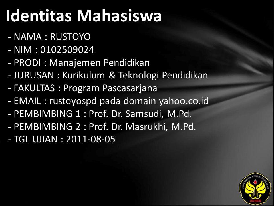 Identitas Mahasiswa - NAMA : RUSTOYO - NIM : 0102509024 - PRODI : Manajemen Pendidikan - JURUSAN : Kurikulum & Teknologi Pendidikan - FAKULTAS : Progr