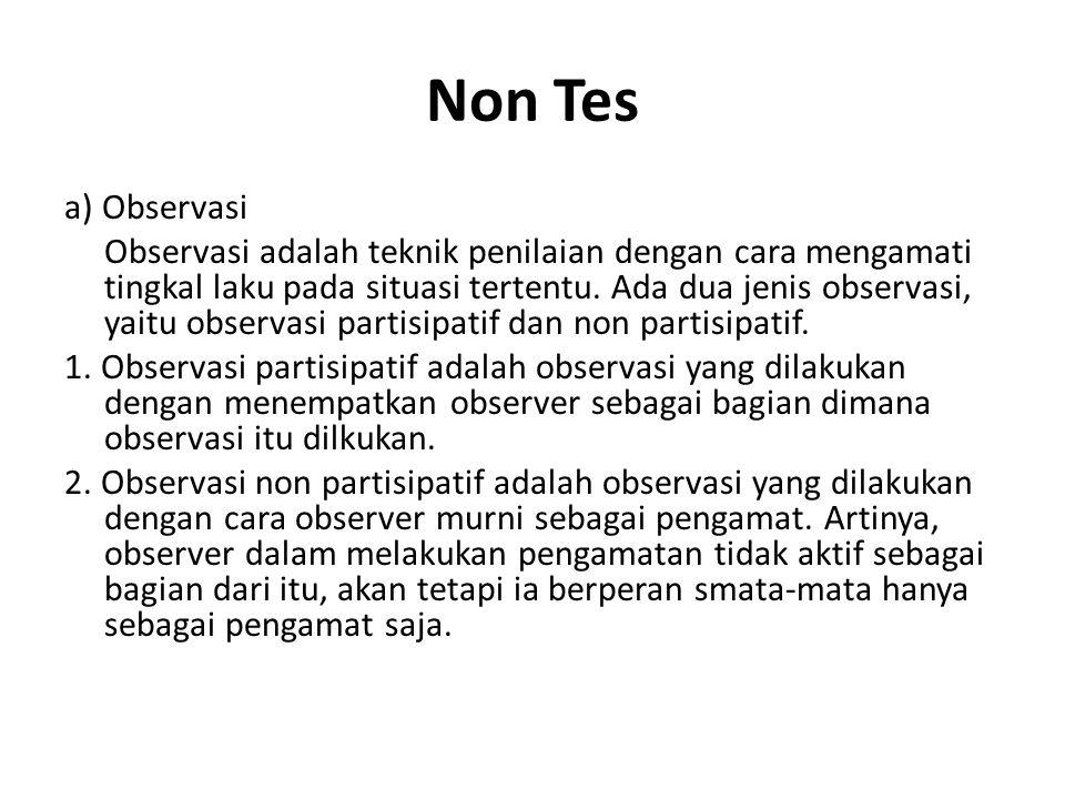 Non Tes … b) Wawancara Wawancara adalah komunikasi langsung antara yang diwawancarai dan yang mewawancarai.