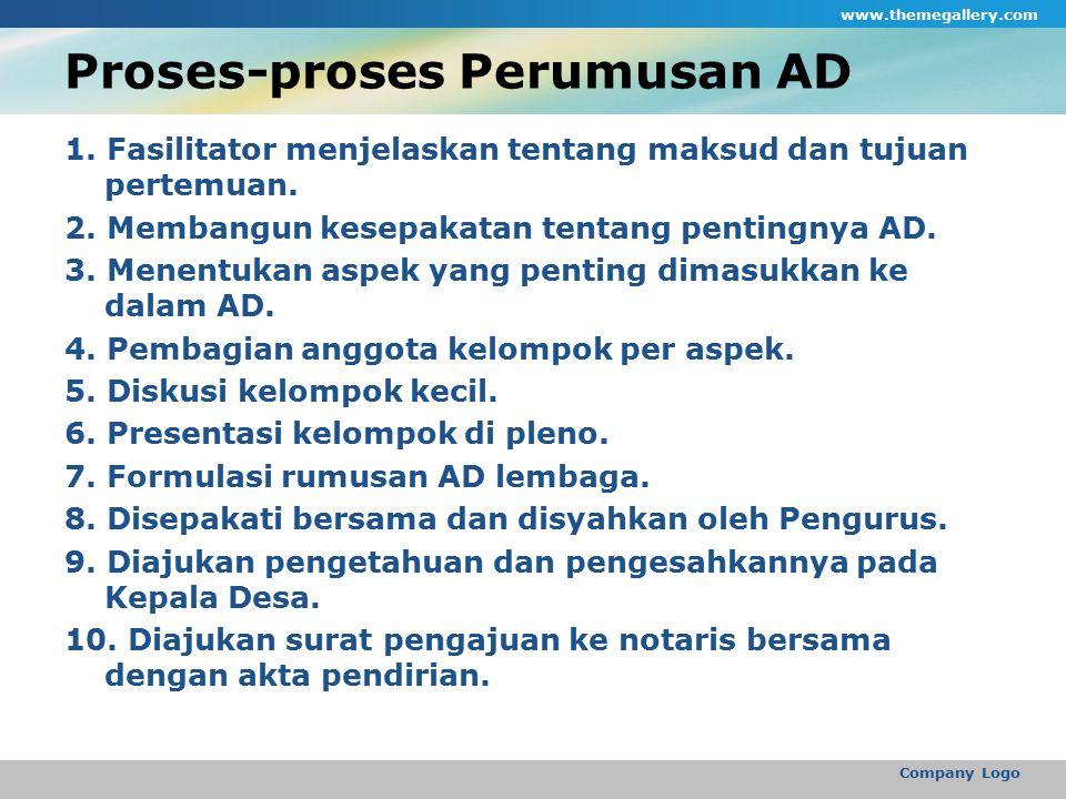 Proses-proses Perumusan AD 1. Fasilitator menjelaskan tentang maksud dan tujuan pertemuan. 2. Membangun kesepakatan tentang pentingnya AD. 3. Menentuk