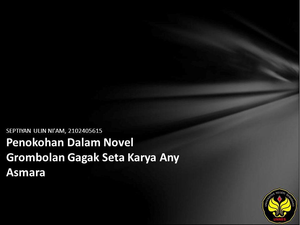 SEPTIYAN ULIN NI AM, 2102405615 Penokohan Dalam Novel Grombolan Gagak Seta Karya Any Asmara