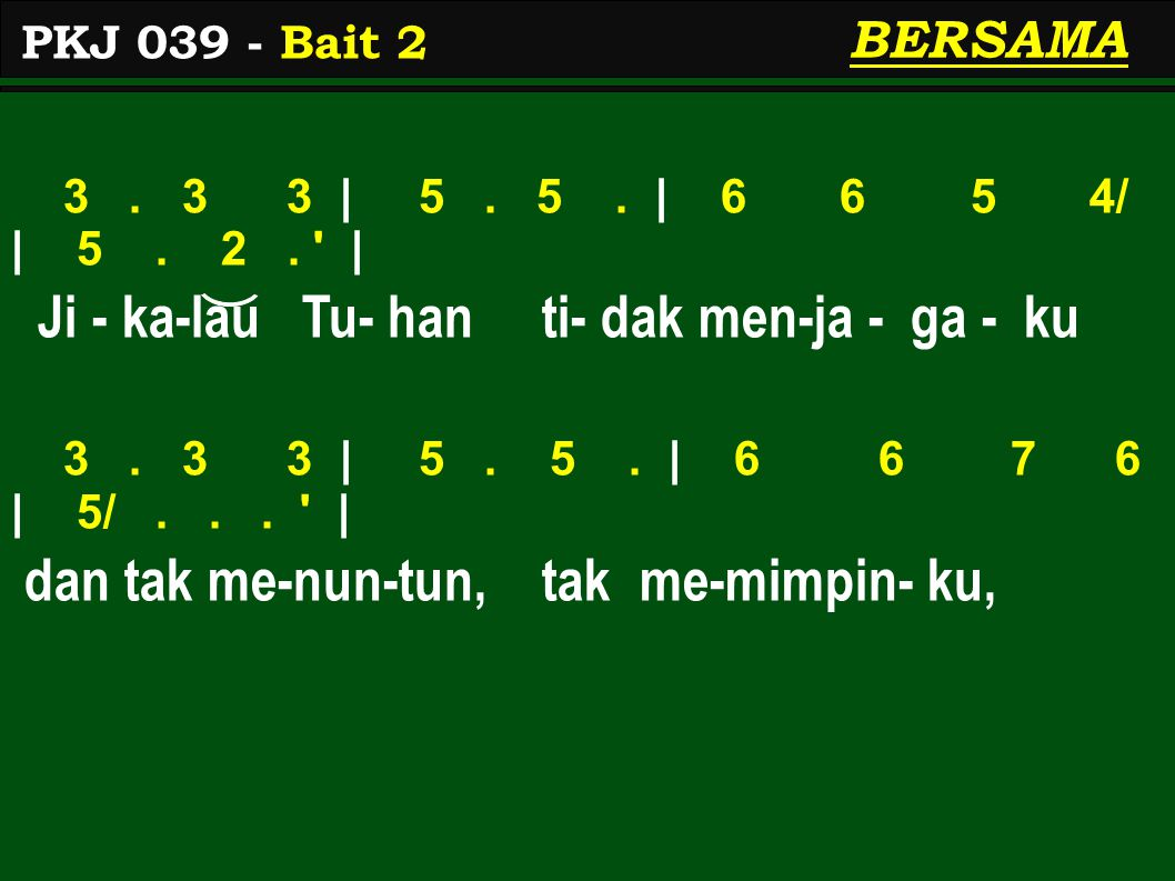 3. 3 3 | 5. 5. | 6 6 5 4/ | 5. 2. | Ji - ka-lau Tu- han ti- dak men-ja - ga - ku 3.