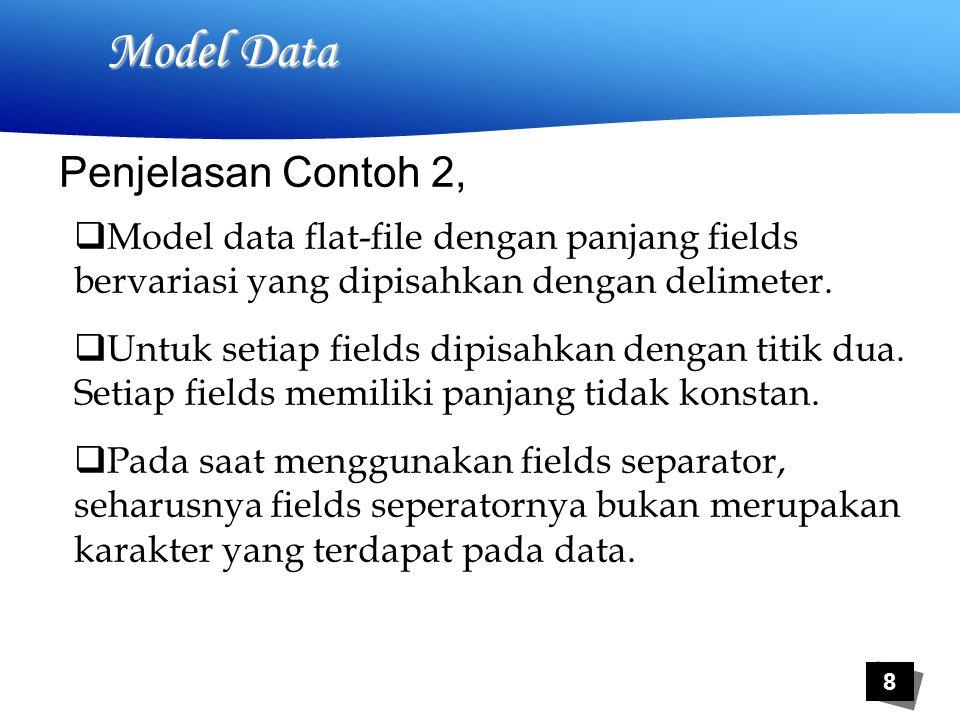 9 Model Data Kelemahan model data flat-file:  Flat-file tidak mudah direlasikan krn menggunakan struktur data yang memang tdk mendukung relasi  Sulit untuk mengatur data secara efisien dan menjamin akurasi  Program harus dikembangkan untuk mengatur data