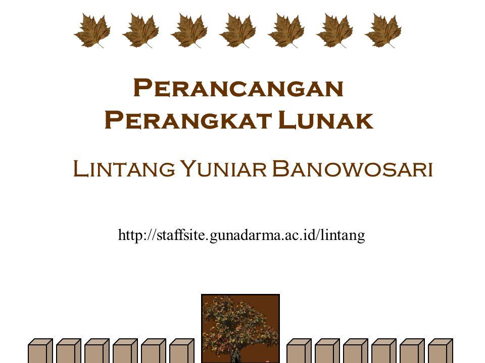 Perancangan Perangkat Lunak Lintang Yuniar Banowosari http://staffsite.gunadarma.ac.id/lintang