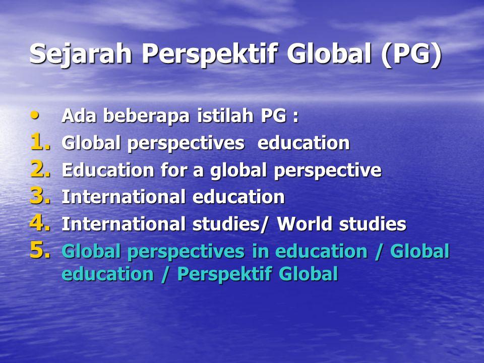Perspektif Global menekankan : 1.Kesadaran terhadap PG 2.