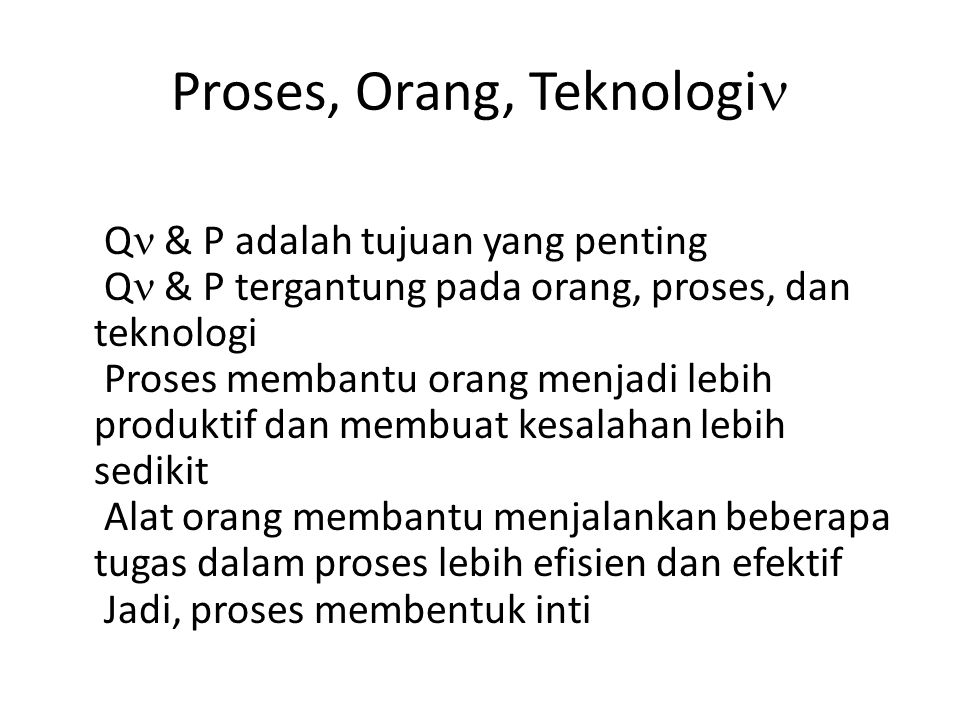 Proses Perangkat Lunak Proses berbeda dari produk - produk hasil dari melaksanakan proses pada proyek SW Engg.