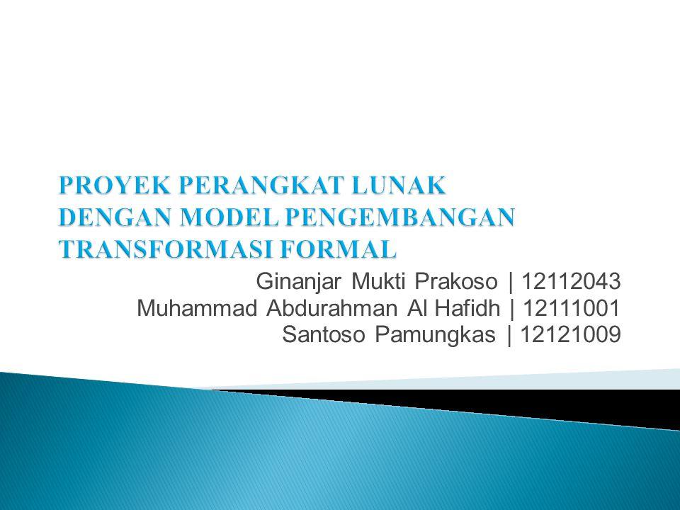 Ginanjar Mukti Prakoso | 12112043 Muhammad Abdurahman Al Hafidh | 12111001 Santoso Pamungkas | 12121009