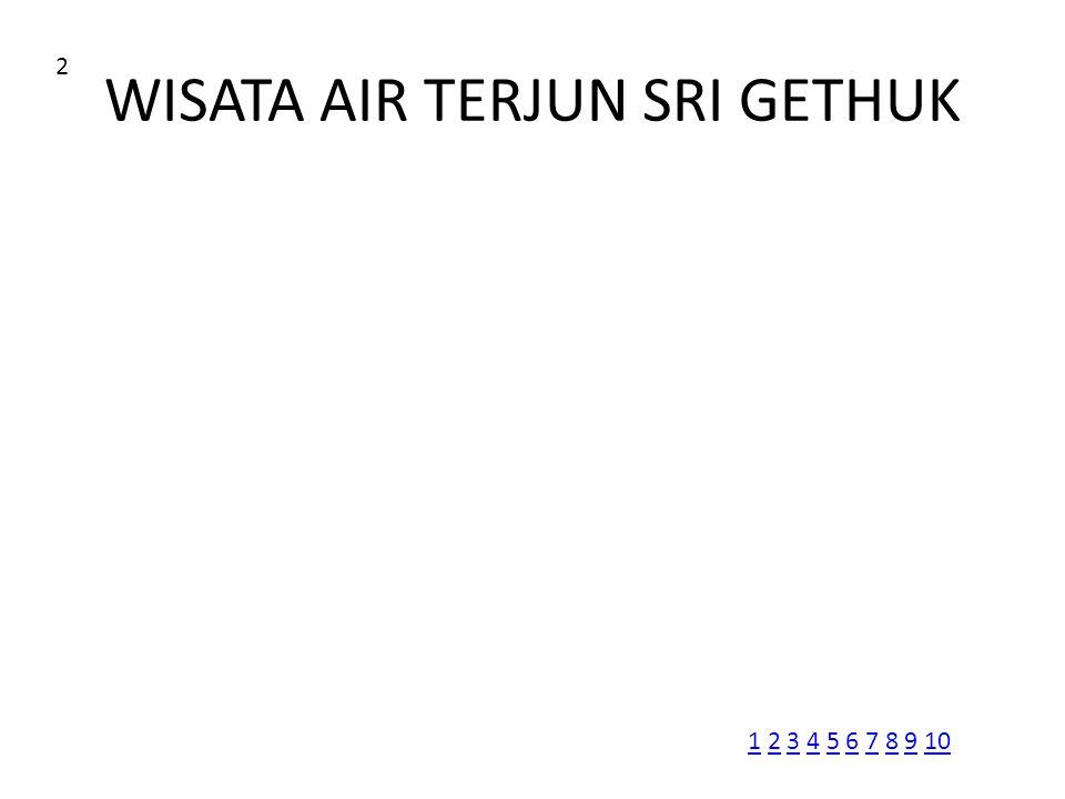 WISATA AIR TERJUN SRI GETHUK 2 11 2 3 4 5 6 7 8 9 102345678910