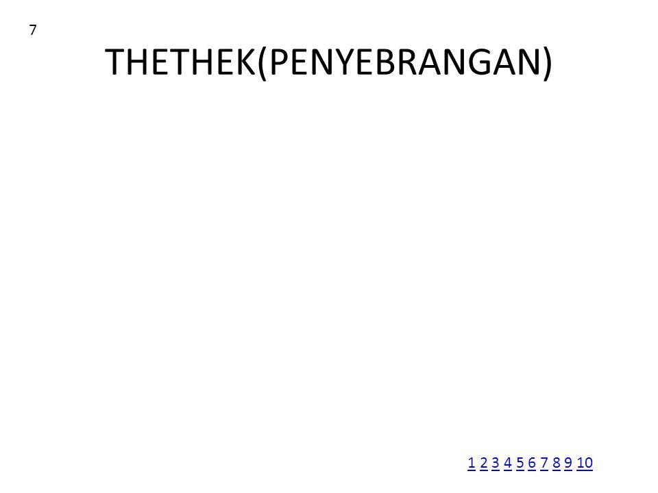 THETHEK(PENYEBRANGAN) 7 11 2 3 4 5 6 7 8 9 102345678910