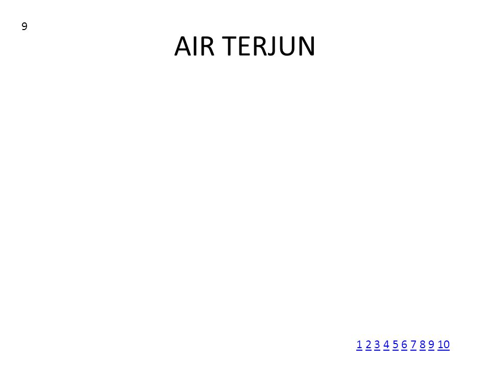 AIR TERJUN 9 11 2 3 4 5 6 7 8 9 102345678910