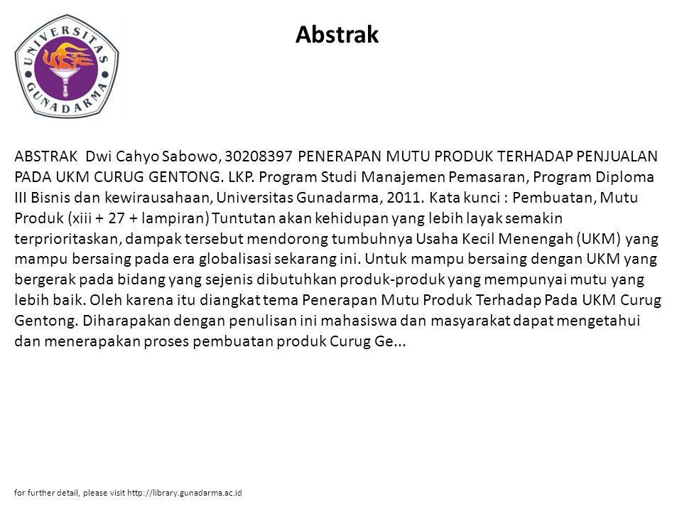 Abstrak ABSTRAK Dwi Cahyo Sabowo, 30208397 PENERAPAN MUTU PRODUK TERHADAP PENJUALAN PADA UKM CURUG GENTONG. LKP. Program Studi Manajemen Pemasaran, Pr