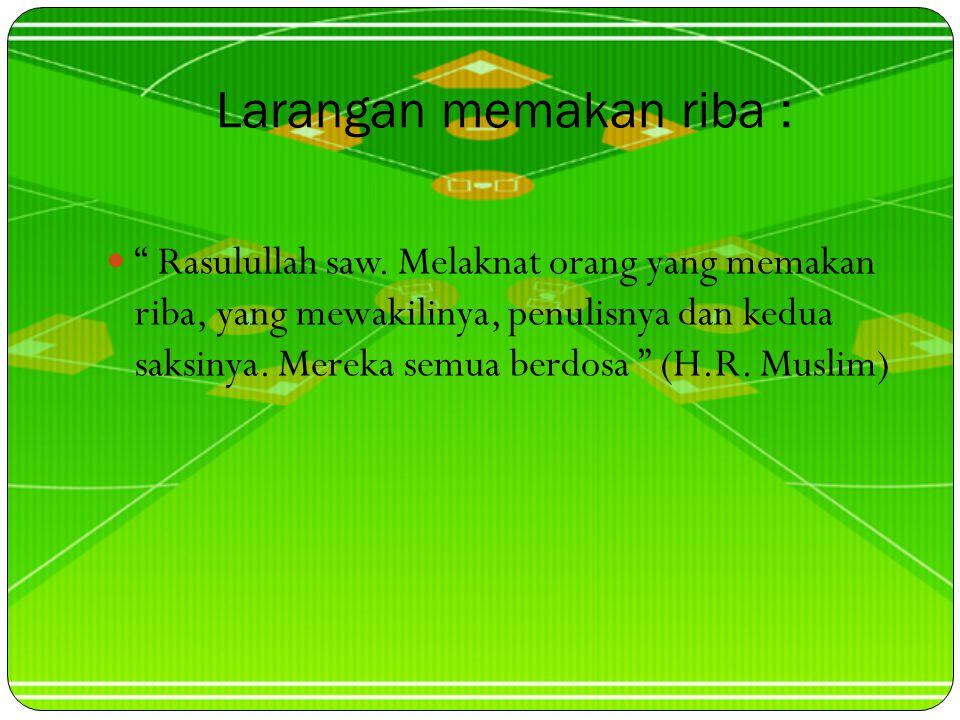 """Hukum Riba adalah Haram """"Allah Telah menghalalkan jual beli dan mengharamkan riba...."""" (QS al- Baqarah:275)"""