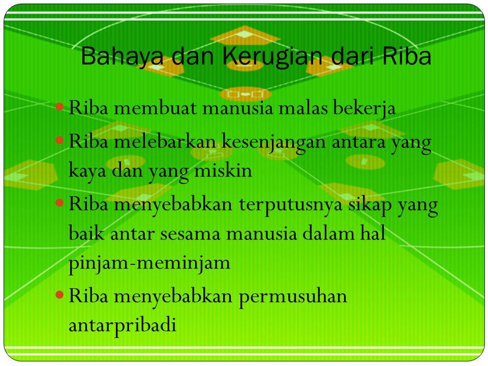Macam-macam Riba 1. Riba Fadli(lebih) : Riba yang disebabkan penukaran barang sejenis yang tidak sama ukuran atau jumlahnya 2. Riba Qardi(utang) : rib
