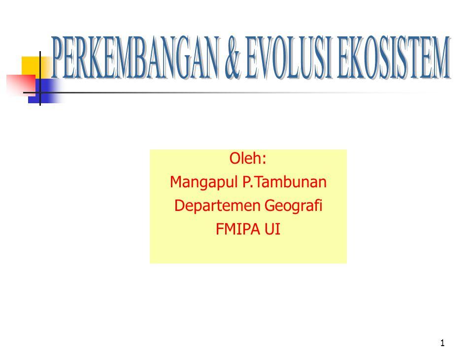 1 Oleh: Mangapul P.Tambunan Departemen Geografi FMIPA UI