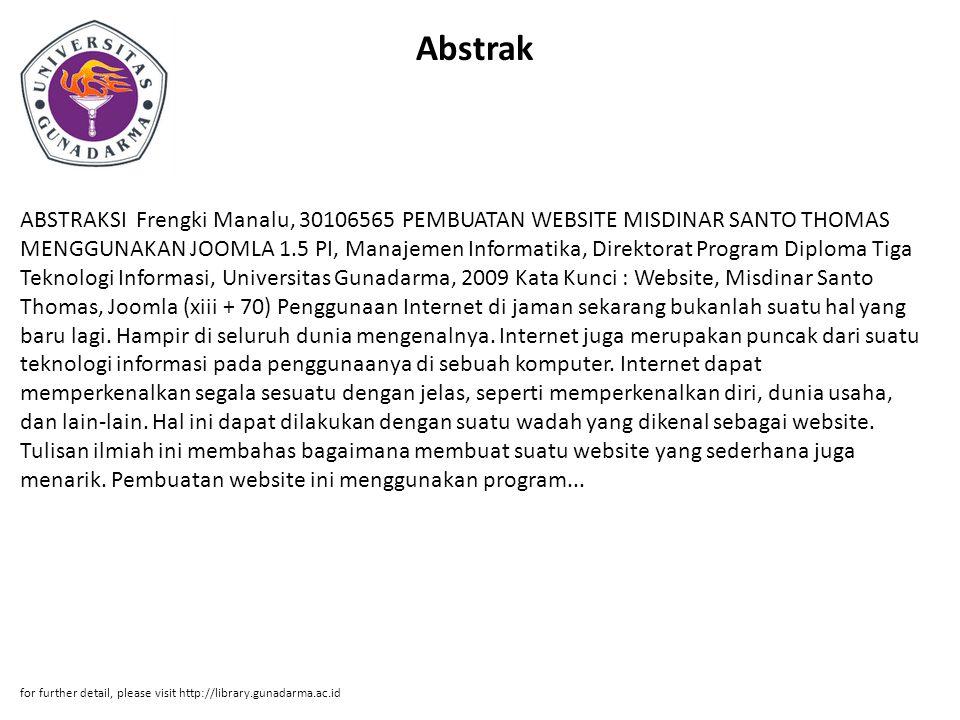 Abstrak ABSTRAKSI Frengki Manalu, 30106565 PEMBUATAN WEBSITE MISDINAR SANTO THOMAS MENGGUNAKAN JOOMLA 1.5 PI, Manajemen Informatika, Direktorat Progra