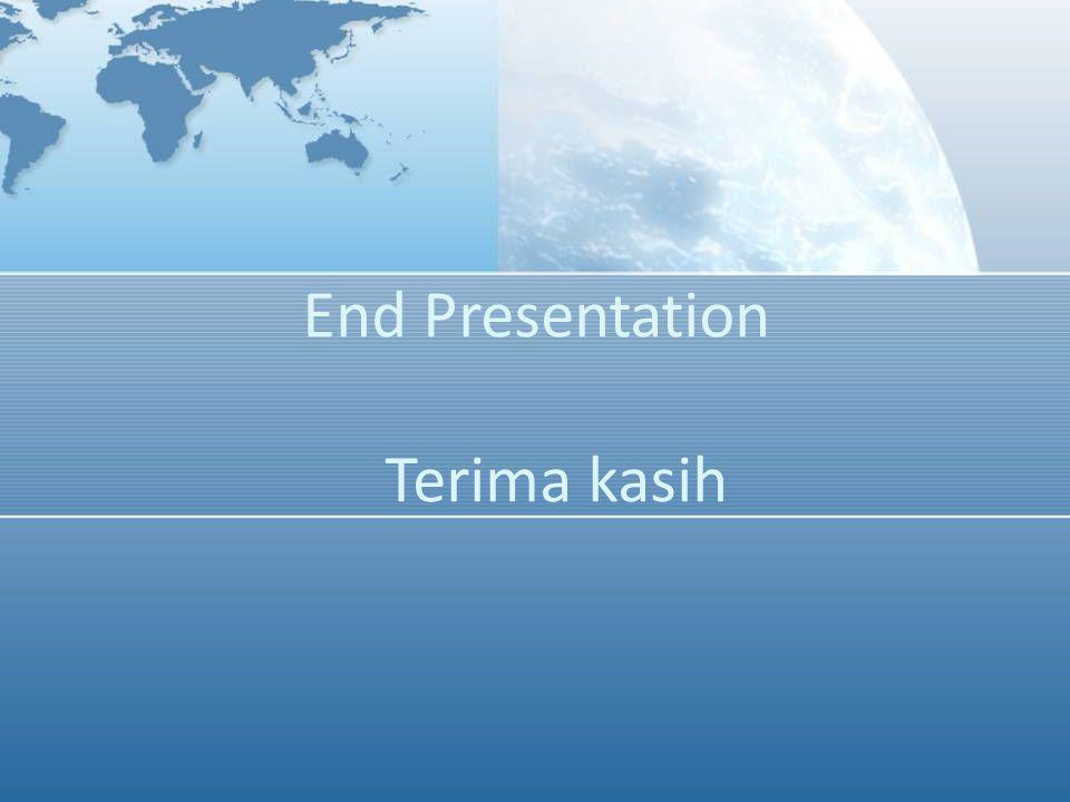 End Presentation Terima kasih
