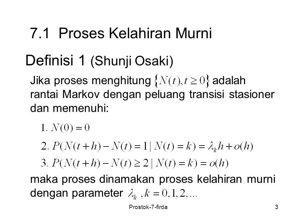 14 1.Proses Poisson yang mempunyai laju kelahiran konstan, 7.2 Contoh Proses Kelahiran Murni Dalam hal ini, dimana, Prostok-7-firda