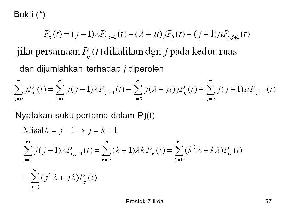 Prostok-7-firda57 Bukti (*) dan dijumlahkan terhadap j diperoleh Nyatakan suku pertama dalam P ij (t)