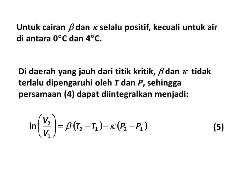 Di daerah yang jauh dari titik kritik,  dan  tidak terlalu dipengaruhi oleh T dan P, sehingga persamaan (4) dapat diintegralkan menjadi: (5) Untuk c