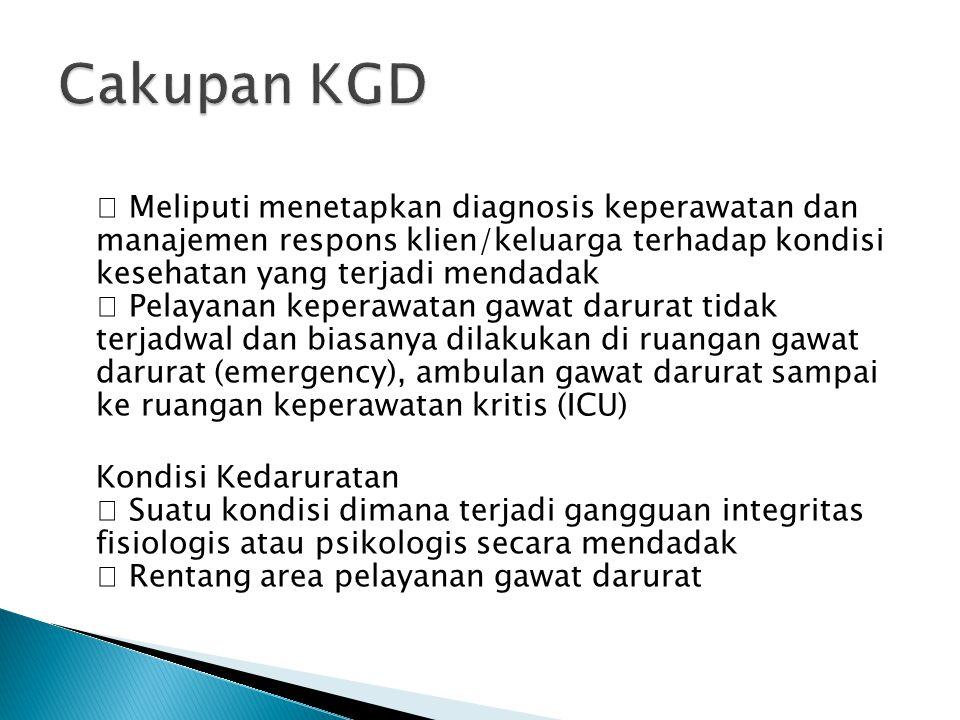  Meliputi menetapkan diagnosis keperawatan dan manajemen respons klien/keluarga terhadap kondisi kesehatan yang terjadi mendadak  Pelayanan keperawa
